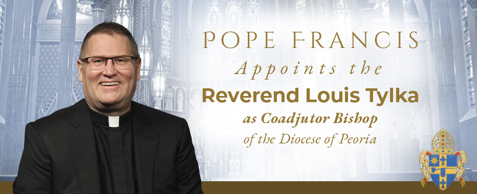 Peoria Diocese appoints Rev. Louis Tylka as Coadjutor Bishop of ...